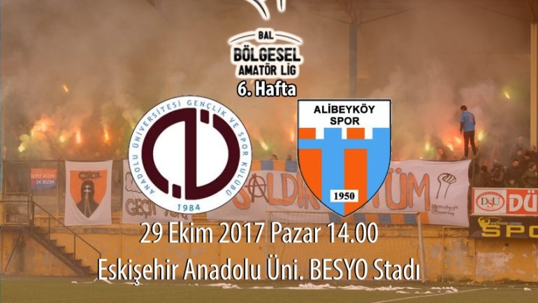 6. haftada rakibimiz Anadolu Üniversitesispor