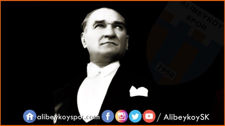 Atatürk'ü saygı, rahmet ve minnetle anıyoruz