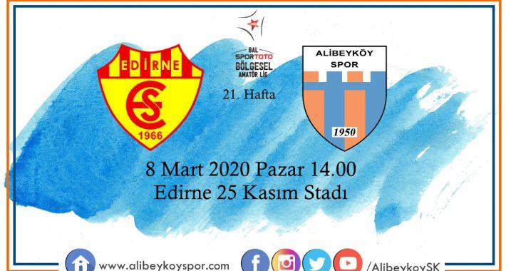 21. haftada rakibimiz Edirnespor